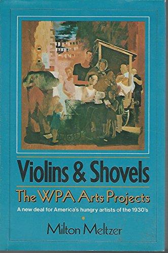 Violins & Shovels: The WPA Arts Projects: Meltzer, Milton