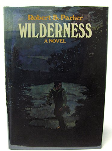 Wilderness.: PARKER, Robert B.