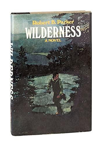 Wilderness: A novel: Parker, Robert B
