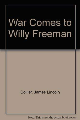 War Comes to Willy Freeman: Collier, James Lincoln