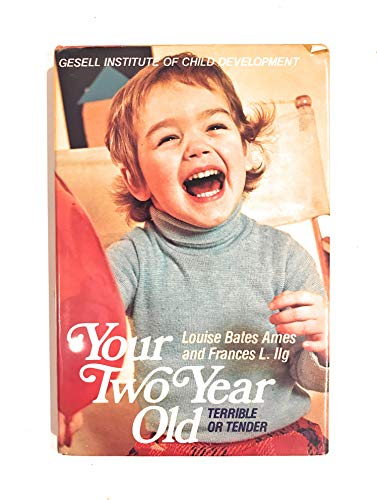 9780440098829: Your two-year old: Terrible or tender