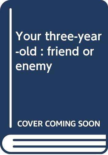 9780440098836: Your three-year-old : friend or enemy