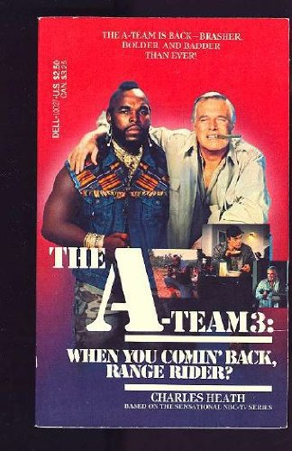 A-Team 3: When You Comin' Back Range Rider?