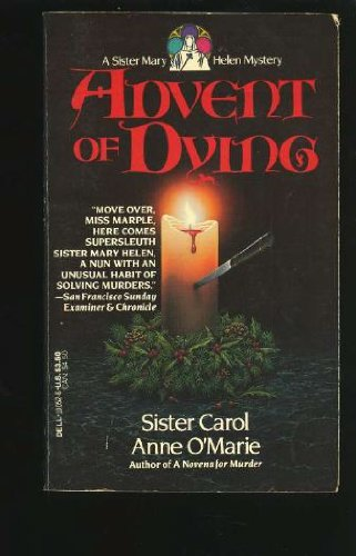 9780440100522: Advent of Dying (A Sister Mary Helen Mystery)