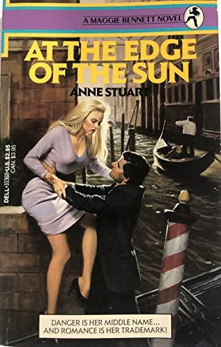 AT THE EDGE OF THE SUN (MAGGIE BENNETT #3): Stuart, Anne