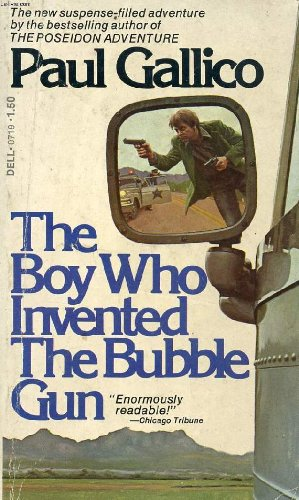 9780440107194: The Boy Who Invented the Bubble Gun; An Odyssey of Innocence