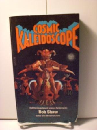 COSMIC KALEIDOSCOPE: Shaw, Bob