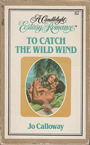 To Catch the Wild Wind: Jo Calloway