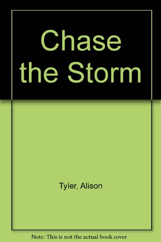 Chase the Storm Jennifer Heath Novel: Tyler, Alison