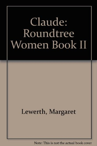 Claude: Roundtree Women Book II: Lewerth, Margaret
