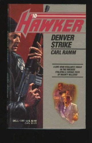 Denver Strike (Hawker 10): Ramm, Carl (randy