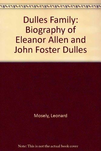 9780440121961: Dulles Family: Biography of Eleanor Allen and John Foster Dulles