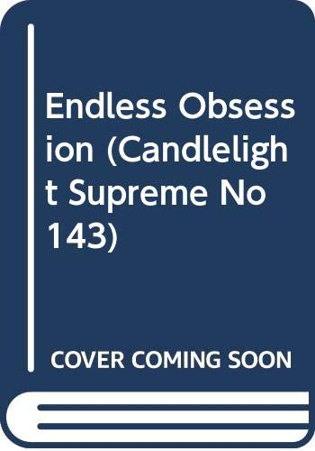 9780440123101: Endless Obsession (Candlelight Supreme, No 143)