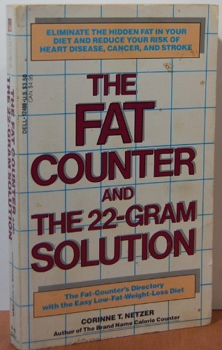 The Fat Counter and the 22-Gram Solution: Netzer, Corinne T.