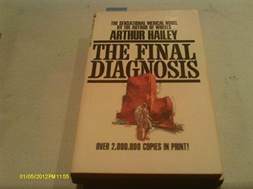Final Diagnosis, The: Hailey, Arthur