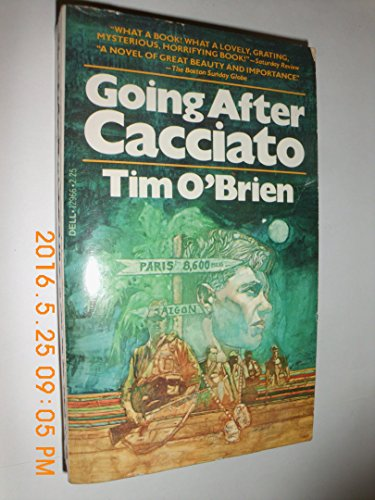 Going after Cacciato: A novel: O'Brien, Tim