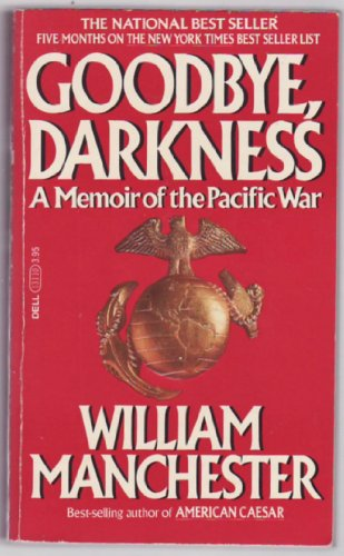 Goodbye,Darkness. A Memoir of the Pacific War