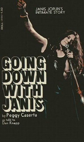 Going Down With Janis: Caserta, Peggy, Knapp,