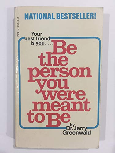 Be the Person You Were Meant to: Greenwald, Jerry A