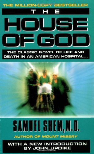 9780440133681: The House of God: The Classic Novel of Life and Death in an American Hospital
