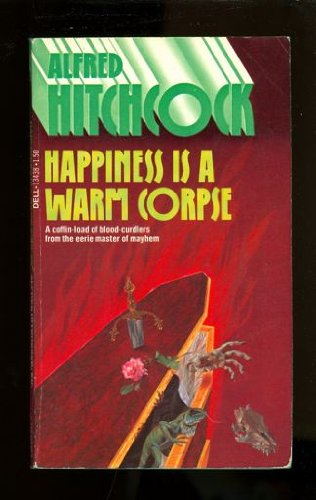 9780440134381: Alfred Hitchcock's Happiness Is a Warm Corpse