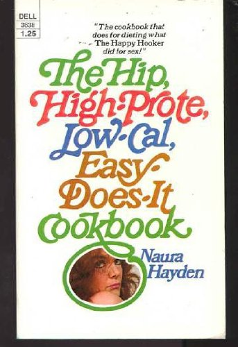 9780440136385: The hip, high-prote, low-cal, easy-does-it cookbook