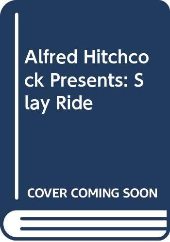 9780440136415: Alfred Hitchcock Presents: Slay Ride