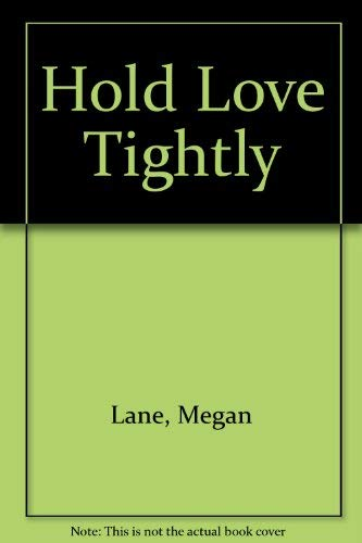 9780440136767: Hold Love Tightly