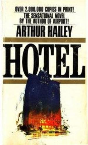 arthur hailey hotel Nassau, bahamas - arthur hailey, author of airport, hotel and other novels that became hit movies, has died, his wife said thursday hailey, who plucked characters from ordinary life and threw.