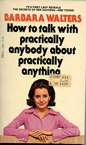 How to Talk With Practically Anybody About Practically Anything: Barbara Walters, June Callwood