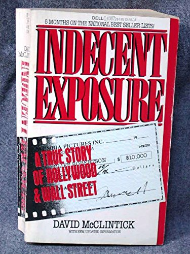 Indecent Exposure: A True Story of Hollywood & Wall Street