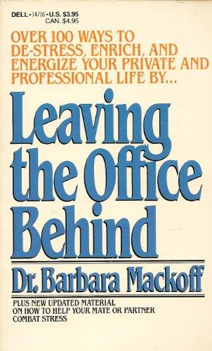 Leaving the Office Behind: Mackoff, Dr. Barbara