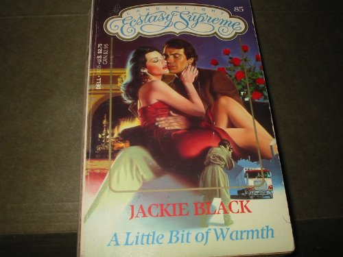 A Little Bit of Warmth (Candlelight Ecstasy Supreme, No 85): Jackie Black