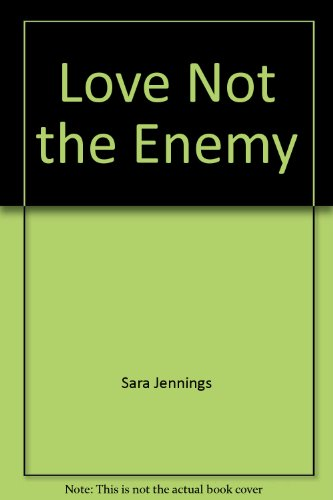 Love Not the Enemy (Candlight Ecstasy Ser., No. 287): Jennings, Sara