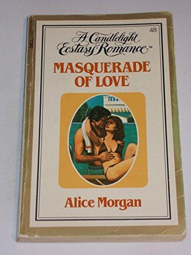 Masquerade of Love (Candlelight Ecstasy #48): Alice Morgan