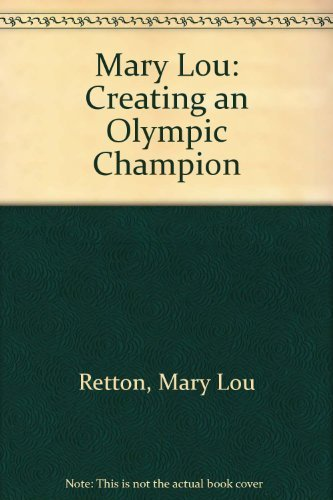 9780440155089: Mary Lou: Creating an Olympic Champion