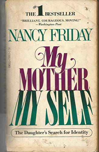 9780440156635: My Mother My Self: The Daughter's Search for Identity