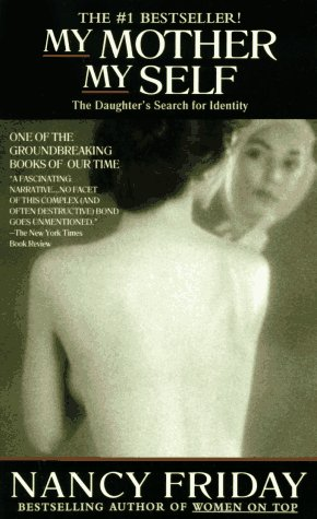 9780440156642: My Mother/My Self: The Daughter's Search for Identity