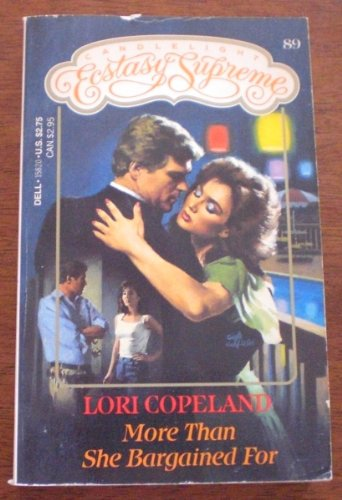 More Than She Bargained For (Candlelight Ecstasy Supreme, No. 89): Lori Copeland