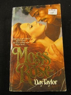 Moss Rose: Taylor, Day
