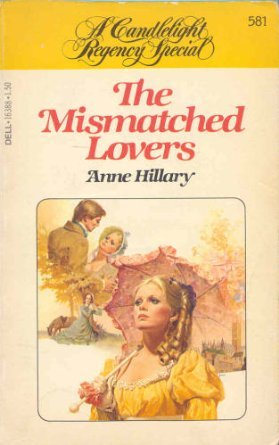 The Mismatched Lovers (A Candlelight Regency Special #581): Hillary, Anne