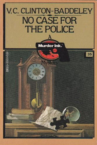 NO CASE FOR THE POLICE: V. C. Clinton-Baddeley