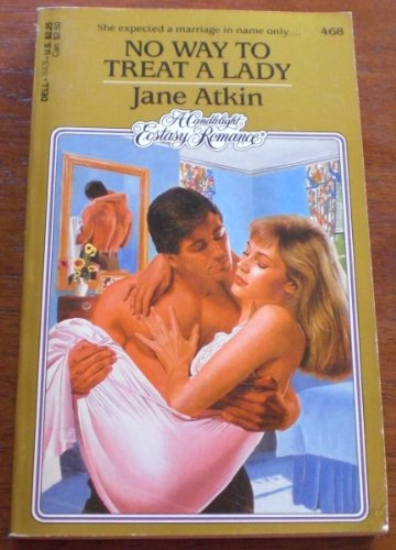 9780440164265: No Way to Treat a Lady (Candlelight Ecstasy Romances, No 468)