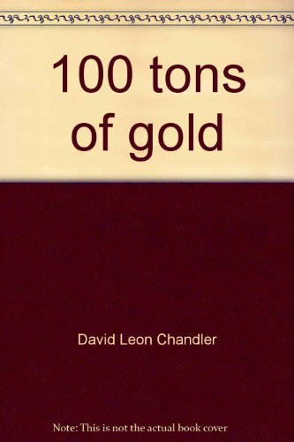 One Hundred Tons of Gold
