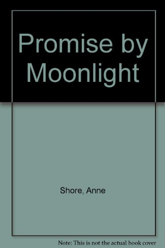 Promise by Moonlight: Anne Shore
