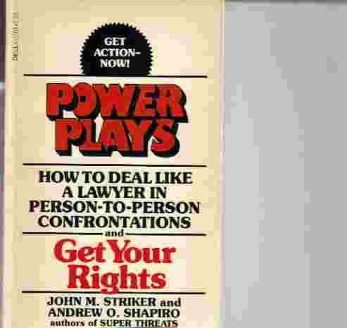 Power Plays: How to Deal Like a Lawyer in Person-to-Person Confrontations and Get Your Rights