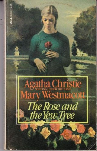 The Rose and the Yew Tree: Mary Westmacott