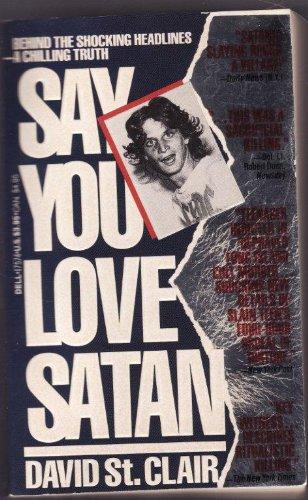 9780440175742: Say You Love Satan
