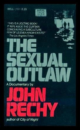 The Sexual Outlaw: Rechy, John