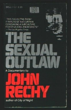 The Sexual Outlaw (0440176670) by Rechy, John
